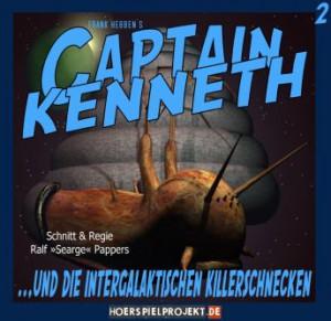 Hörspiel: Captain Kenneth und die intergalaktischen Killerschnecken