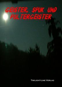 Buch: Geister, Spuk und Poltergeister: Anthologie des Paranormalen